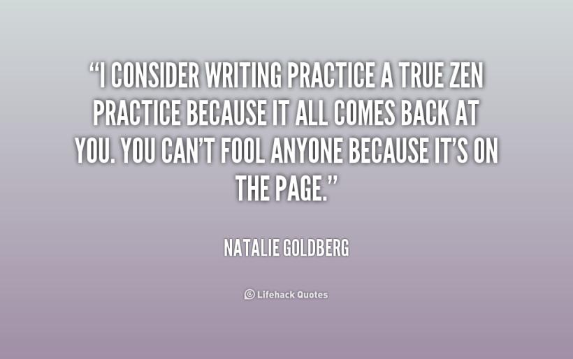 quote-Natalie-Goldberg-i-consider-writing-practice-a-true-zen-180600_1