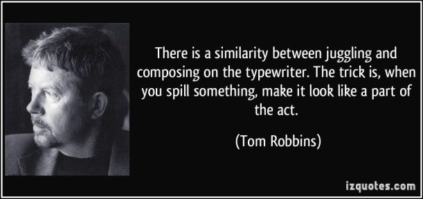quote-there-is-a-similarity-between-juggling-and-composing-on-the-typewriter-the-trick-is-when-you-tom-robbins-262205