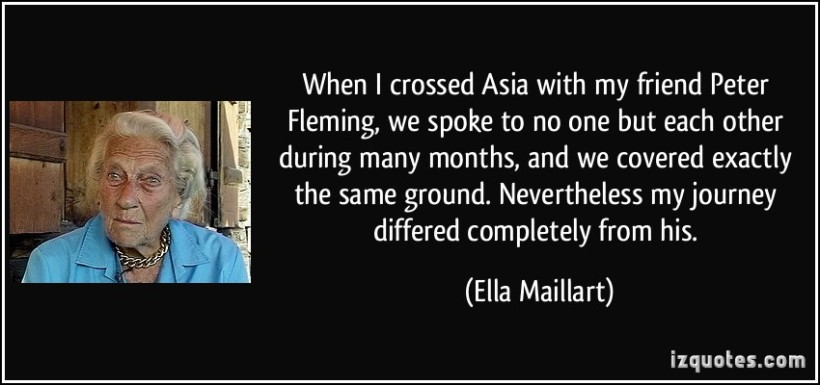 quote-when-i-crossed-asia-with-my-friend-peter-fleming-we-spoke-to-no-one-but-each-other-during-many-ella-maillart-117807