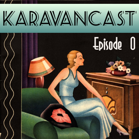 karavancast-episode-0