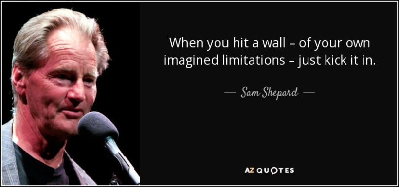quote-when-you-hit-a-wall-of-your-own-imagined-limitations-just-kick-it-in-sam-shepard-48-20-95