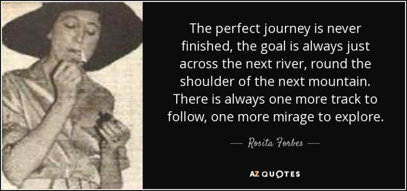 quote-the-perfect-journey-is-never-finished-the-goal-is-always-just-across-the-next-river-rosita-forbes-87-9-0945