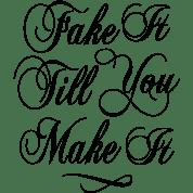 fake-it-till-you-make-it