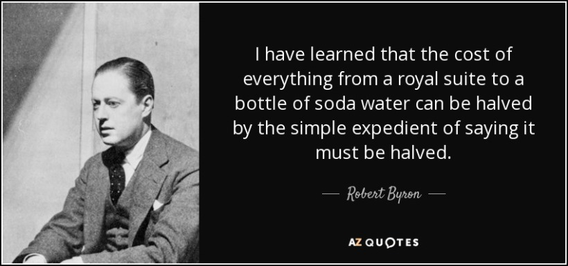 quote-i-have-learned-that-the-cost-of-everything-from-a-royal-suite-to-a-bottle-of-soda-water-robert-byron-105-18-57
