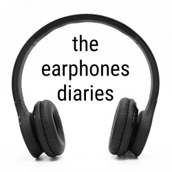 The Earphones Diaries are back